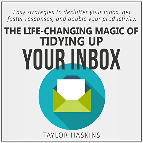 The Life Changing Magic of Tidying Up Your Inbox audiobook cover art