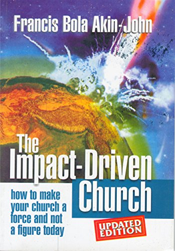 THE IMPACT-DRIVEN CHURCH: How To Make Your Church A Force And Not...