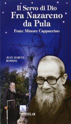 Il servo di Dio Fra Nazareno da Pula. Frate Minore Cappuccino