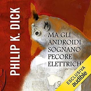 Ma gli androidi sognano pecore elettriche?                   Di:                                                                                                                                 Philip K. Dick                               Letto da:                                                                                                                                 Gianni Gaude                      Durata:  9 ore e 36 min     162 recensioni     Totali 4,3