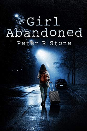 Girl, Abandoned (A Thriller with a Mind-Blowing Twist) (Peter R Stone