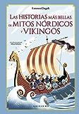 Las historias más bellas de mitos nórdicos y vikingos (Mitos y leyendas)