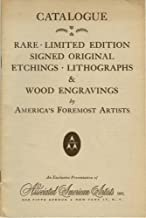 Catalogue: Rare - Limited Edition - Signed Original Etchings - Lithographs & Wood Engravings by America's Foremost Artists