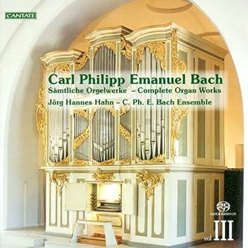 Bach, C.P.E.: Organ Music (Complete), Vol. 3