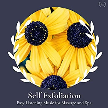 Self Exfoliation - Easy Listening Music For Massage And Spa