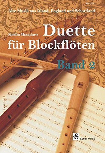 Duette für Blockflöten-Band 2/ Alte Musik aus Irland, England & Schottland: Alte Musik aus Irland, England und Schottland (Blockflöte Noten)