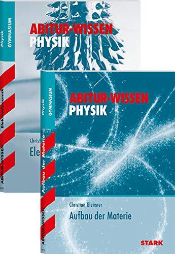STARK Abitur-Wissen - Physik Elektrodynamik + Aufbau der Materie