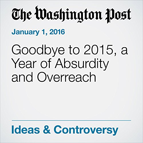 Goodbye to 2015, a Year of Absurdity and Overreach audiobook cover art
