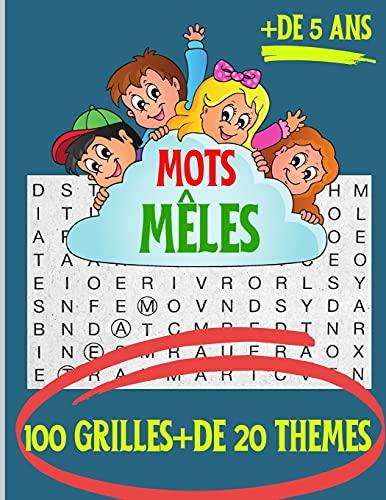 Mots mêlés.: 100 Grilles + de 20 thèmes.