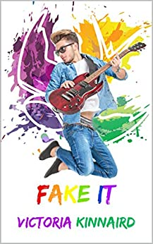 Fake It: The Keswick Chronicles Book 1 by [Victoria Kinnaird]