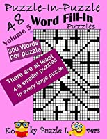Puzzle-in-Puzzle Word Fill-In, Volume 5, Over 300 words per puzzle