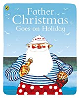 Father Christmas Goes on Holiday (Picture Puffins)