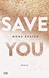 Save You (Maxton Hall Reihe, Band 2) - Mona Kasten
