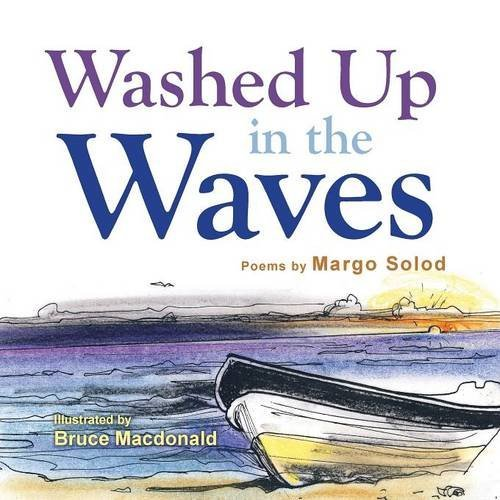Washed Up in the Waves by Margo Solod (2016-02-10)