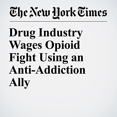 Drug Industry Wages Opioid Fight Using an Anti-Addiction Ally copertina