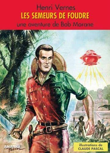 Les Semeurs de Foudre - Bob Morane