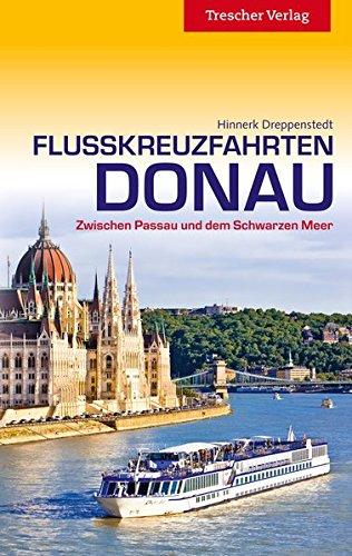 Flusskreuzfahrten Donau - Zwischen Passau und dem Schwarzen Meer (Trescher-Reiseführer)