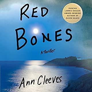 Red Bones     A Thriller              By:                                                                                                                                 Ann Cleeves                               Narrated by:                                                                                                                                 Gordon Griffin                      Length: 11 hrs and 21 mins     723 ratings     Overall 4.4
