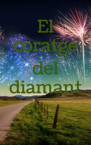 El coratge del diamant (Catalan Edition)
