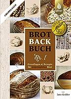 Brotbackbuch Nr. 1: Grundlagen und Rezepte fuer urspruengliches Brot