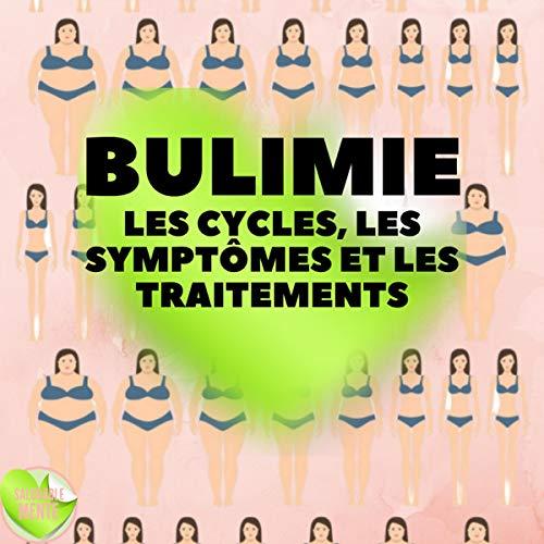 Couverture de Bulimie: Les Cycles, Les Symptômes Et Les Traitements