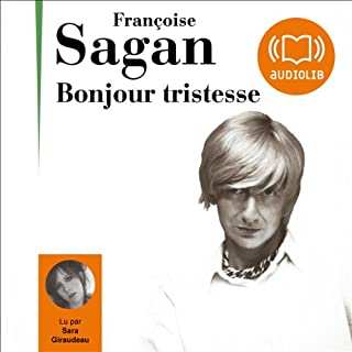 Bonjour tristesse                    By:                                                                                                                                 Françoise Sagan                               Narrated by:                                                                                                                                 Sara Giraudeau                      Length: 3 hrs and 24 mins     7 ratings     Overall 4.1