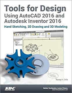 Tools for Design Using AutoCAD 2016 and Autodesk Inventor 2016