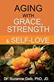 Image of AGING WITH GRACE, Strength & Self-Love (The Life Guide)