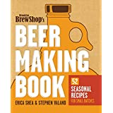Brooklyn Brew Shop's Beer Making Book: 52 Seasonal Recipes for Small Batches (English Edition)