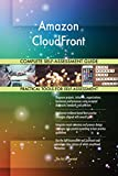 Amazon CloudFront All-Inclusive Self-Assessment - More than 670 Success Criteria, Instant Visual Insights, Comprehensive Spreadsheet Dashboard, Auto-Prioritized for Quick Results