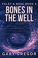 Bones In The Well: Large Print Edition (Foley and Rose)