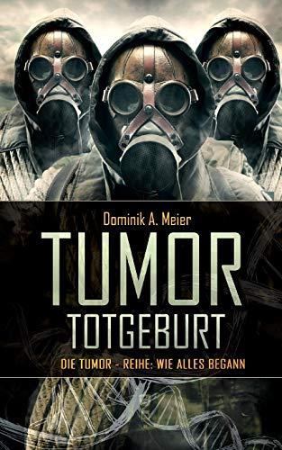 Tumor: Totgeburt (Tumor-Reihe, Band 5)