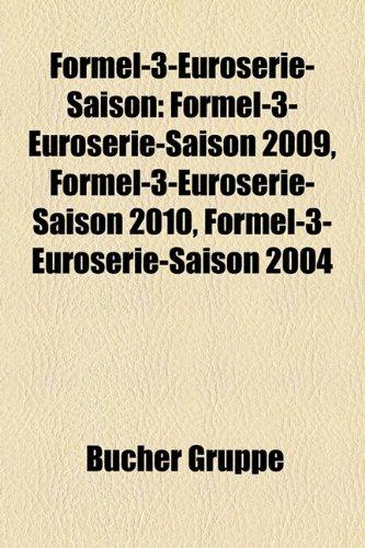 Formel-3-Euroserie-Saison: Formel-3-Euroserie-Saison 2009, Formel-3-Euroserie-Saison 2010, Formel-3-Euroserie-Saison 2004