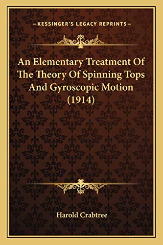 Elementary Treatment of the Theory of Spinning Tops and Gyro
