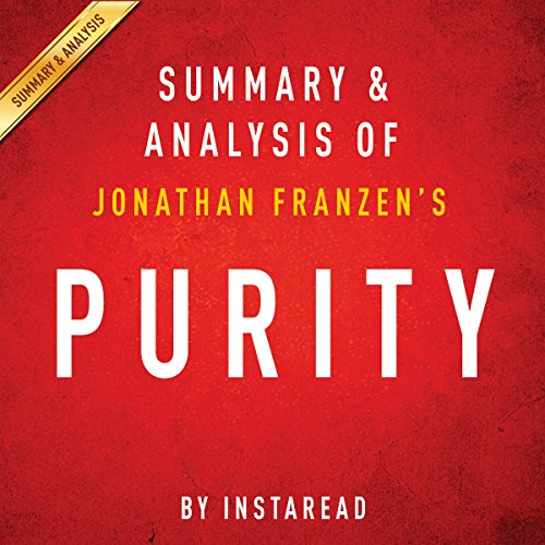 Purity - A Novel, by Jonathan Franzen: Summary & Analysis audiobook cover art