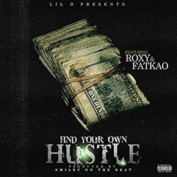 Find Your Own Hustle (feat. Roxy & Fatkao)