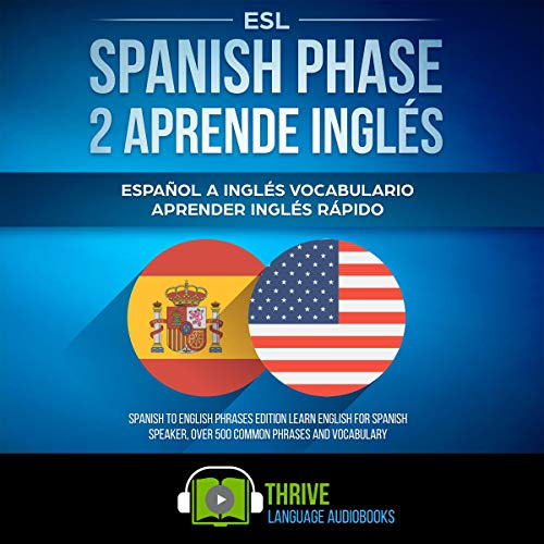 ESL Spanish Phase 2 Aprende Inglés: Español a Inglés Vocabulario Aprender Inglés Rápido audiobook cover art