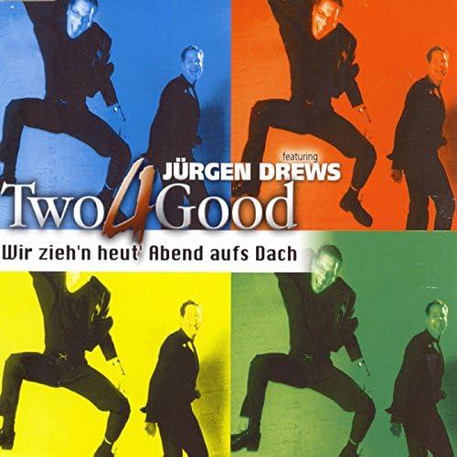 Two4Good feat. Jürgen Drews