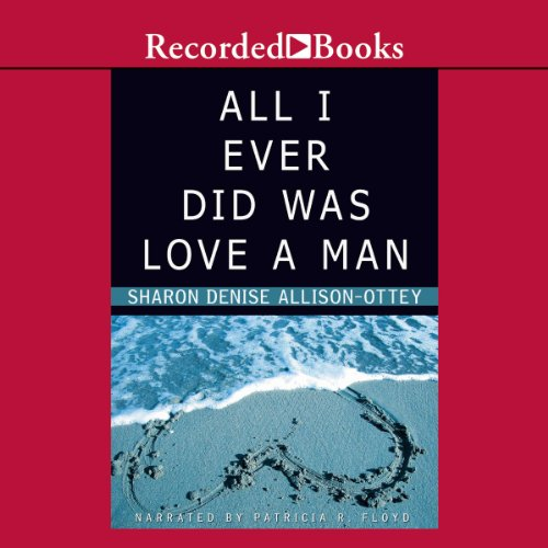 All I Ever Did Was Love a Man cover art