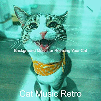 Background Music for Relaxing Your Cat
