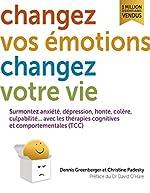 Changez vos émotions, changez votre vie de Denis Greenberger