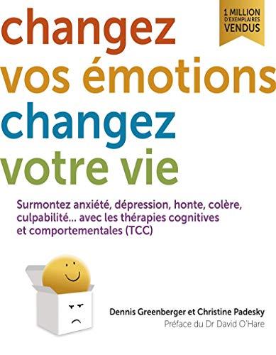 Changez vos émotions, changez votre vie