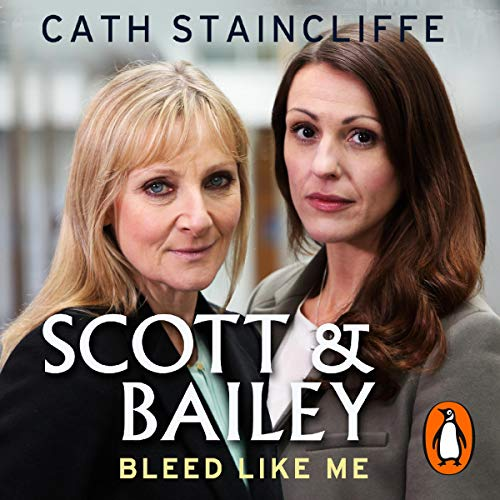 Bleed Like Me: A Scott & Bailey Novel cover art