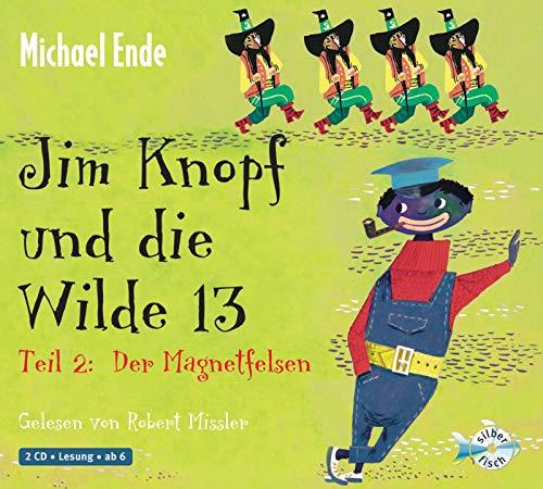 Jim Knopf und die Wilde 13 - Teil 2: Der Magnetfelsen: 2 CDs