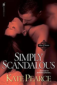 Simply Scandalous (The House of Pleasure Book 9) by [Kate Pearce]