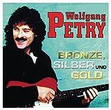 Songtexte von Wolfgang Petry - Bronze, Silber und Gold
