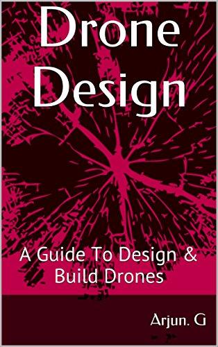 Drone Design: A Guide to Design & Build Drones (English Edition)