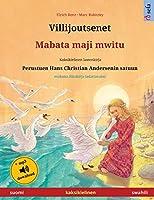 Villijoutsenet - Mabata maji mwitu (suomi - swahili): Kaksikielinen lastenkirja perustuen Hans Christian Andersenin satuun, mukana aeaenikirja ladattavaksi (Sefa Kuvakirjoja Kahdella Kielellae)