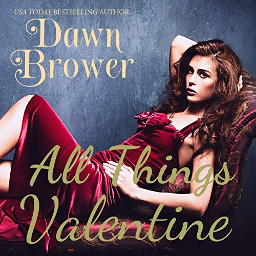 All Things Valentine Audiobook By Dawn Brower cover art
