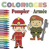 Coloriages Pompier - Armée: Livre de coloriage pour enfants - à partir de 3 ans - Apprend à colorier pour les garçons